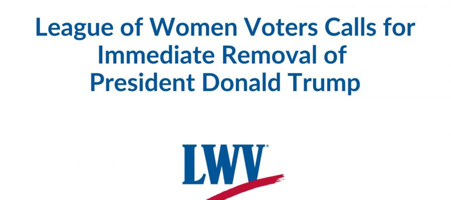 25th amendment, remove Donald Trump, DC riots, League of women voters