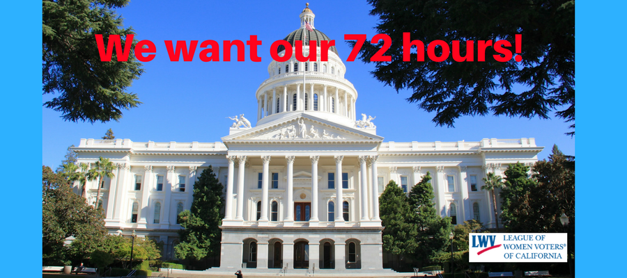 We want our 72 hours to review Assembly Bills image, Prop 54, transparecy, League of OWMen Votesr of cAlifornia, Helen HUtchison