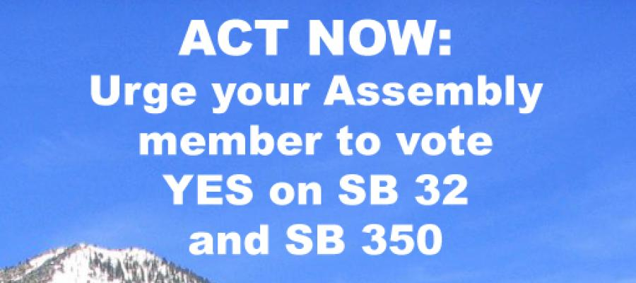 Act Now: urge your assembly member to vote YES on SB 32 and SB 350