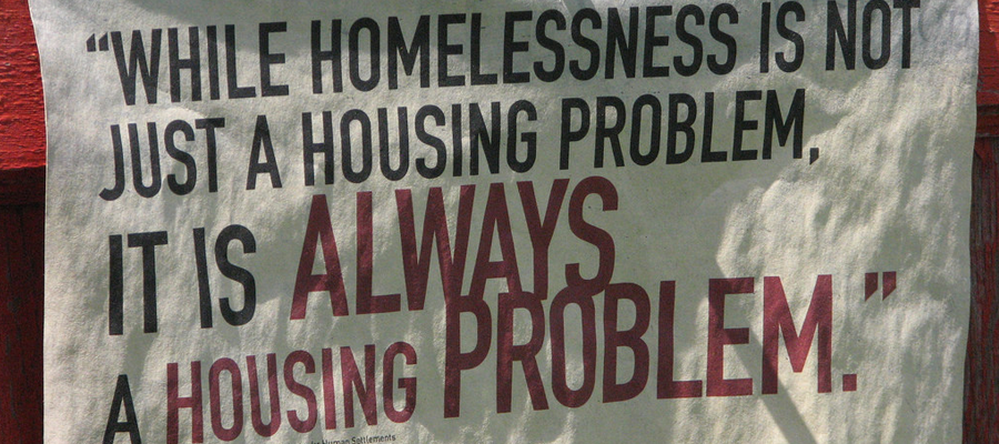 """While homelessness is not just a housing problem, it is always a housing problem."""