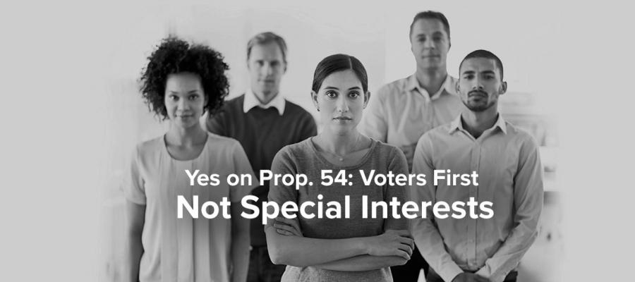 Yes on Prop 54, voters first, transparency, accountability, sunshine, government