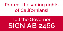 AB2466, Governor Jerry Brown, California, voting rights, league of women voters, grassroots advocacy