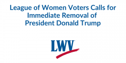 25th amendment, remove Donald Trump, DC riots, League of women voters