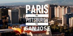 Paris to Pittsburgh to San Jose