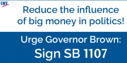SB1107, big money, Governor Borwn, politics, California